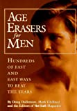Dollemore, Doug: Age Erasers for Men: Hundreds of Fast and Easy Ways to Beat the Years