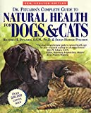 Richard H. Pitcairn D.V.M.: Dr. Pitcairn's Complete Guide to Natural Health for Dogs & Cats