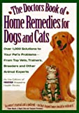 Prevention Magazine Health Books: The Doctors Book of Home Remedies for Dogs and Cats: Over 1,000 Solutions to Your Pet's Problems-From Top Vets, Trainers, Breeders and Other Animal Experts