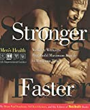 Kaufman, Brian Paul: Stronger Faster: Workday Workouts That Build Maximum Muscle in Minimum Time (Men's Health Life Improvement Guides)