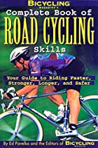 Bicycling Magazine's Complete Book of Road…