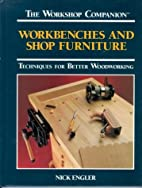 Workbenches and Shop Furniture: Techniques…
