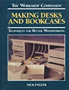 Making Desks and Bookcases: Techniques for…