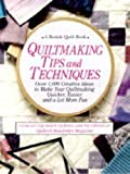 Jane Townswick: Quiltmaking Tips and Techniques: Over 1000 Creative Ideas to Make Your Quiltmaking Quicker, Easier, and a Lot More Fun (A Rodale quilt book)