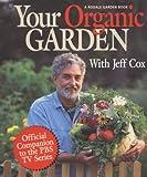 Cox, Jeff: Your Organic Garden with Jeff Cox (A Rodale Garden Book)