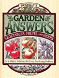 Bradley, Fern Marshall: Rodale's Garden Answers: Vegetables, Fruits and Herbs  At-A-Glance Solutions for Every Gardening Problem