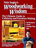 Engler, Nick: Nick Engler&#39;s Woodworking Wisdom: The Ultimate Guide to Cabinetry and Furniture Making
