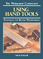 The Workshop Companion: Using Hand Tools :…