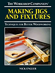 Making Jigs and Fixtures: Techniques for…