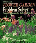 Jeff Ball, Liz Ball, Pamela Carroll, Walter Carroll, Robin Brickman: Rodale's Flower Garden Problem Solver (Annuals, Perennials, Bulbs and Roses, The Latest, Safest Organic Pest and Disease Contro