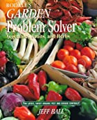 Rodale's Garden Problem Solver: Vegetables,…