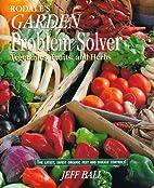 Rodale's Garden Problem Solver: Vegetables,…