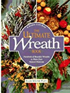 The Ultimate Wreath Book: Hundreds of…