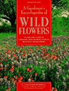 A Gardener's Encyclopedia of Wildflowers: An…