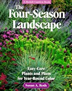 The Four-Season Landscape: Easy-Care Plants…