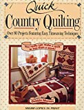 Mumm, Debbie: Quick Country Quilting: Over 80 Projects Featuring Easy, Timesaving Technique