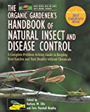Ellis, Barbara W.: The Organic Gardener's Handbook of Natural Insect and Disease Control: A Complete Problem-Solving Guide to Keeping Your Garden & Yard Healthy Without Chemicals