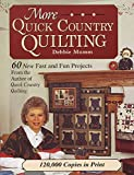 Mumm, Debbie: More Quick Country Quilting: 60 New Fast and Fun Projects