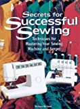 Weiland, Barbara: Secrets for Successful Sewing: Techniques for Mastering Your Sewing Machine and Serger