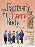 Hazen, Gale G.: Fantastic Fit for Everybody: How to Alter Patterns to Flatter Your Figure