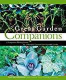 Cunningham, Sally Jean: Great Garden Companions: A Companion-Planting System for a Beautiful, Chemical-Free Vegetable Garden
