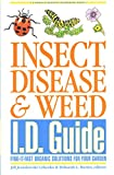 Gilkeson, Linda A.: Insect, Disease and Weed I. D. Guide: Find-It-Fast Organic Solutions for Your Garden