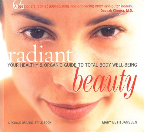 radiant-beauty-your-healthy-and-organic-guide-to-total-body-well-being-a-rodale-organic-style-book