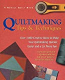Townswick, Jane: Quiltmaking Tips and Techniques: Over 1,000 Creative Ideas to Make Your Quiltmaking Quicker, Easier and a Lot More Fun