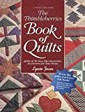 Jensen, Lynette: The Thimbleberries Book of Quilts: Quilts of All Sizes Plus Decorative Accessories for Your Home (Rodale Quilt Book)