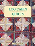 Green, Mary V.: Log Cabin Quilts