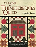 Jensen, Lynette: At Home with Thimbleberries Quilts: A Collection of 25 Country Quilts and Decorative Accessories