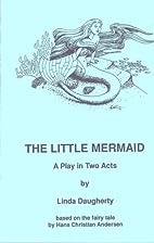 The Little Mermaid by Linda Daugherty