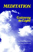 Meditation: Gateway to Light by Elsie…