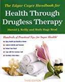 Reilly, Harold J.: The Edgar Cayce Handbook for Health Through Drugless Therapy