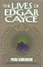 The Lives of Edgar Cayce by W. H. Church