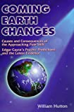 Hutton, William: Coming Earth Changes: Causes and Consequences of the Approaching Pole Shift