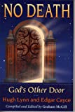 Cayce, Edgar: No Death: God&#39;s Other Door