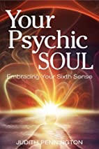 Your Psychic Soul by judith pennington