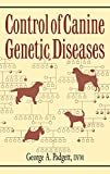 Padgett, George A.: Control of Canine Genetic Diseases