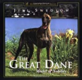 Swedlow, Jill: The Great Dane: Model of Nobility