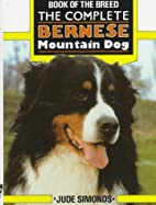 The Complete Bernese Mountain Dog by Jude…