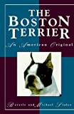Staley, Beverly: The Boston Terrier : An American Original