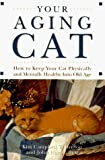 Hamil, John: Your Aging Cat: How to Keep Your Cat Physically and Mentally Healthy into Old Age