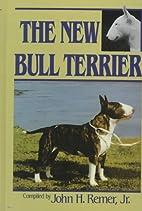 The New Bull Terrier by John H. Remer