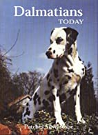 Dalmatians Today by Patches Silverstone