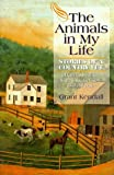 Kendall, Grant: The Animals in My Life: Stories of a Country Vet
