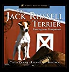 The Jack Russell Terrier: Courageous…