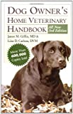 Carlson, Delbert G.: The Dog Owners Home Veterinary Handbook