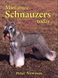 Newman, Peter: Miniature Schnauzers Today