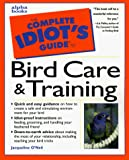O&#39;Neil, Jacqueline: The Complete Idiot&#39;s Guide to Bird Care &amp; Training